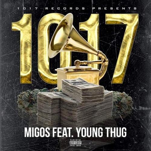 Migos ft Young Thug - 1017