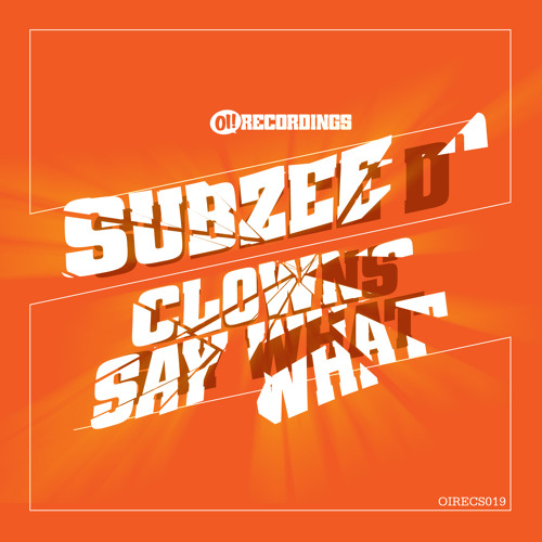 SUBZEE D - CLOWNS / SAY WHAT - OUT NOW!