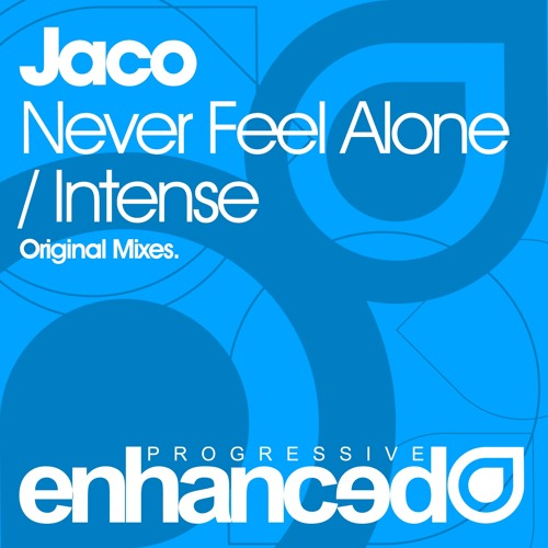 Jaco - Never Feel Alone (Original Mix) [OUT NOW]