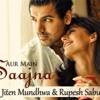 Saajna Unplugged Full Song  Audio   I Me Aur Main  John Abraham Chitrangda Singh Prachi Desai