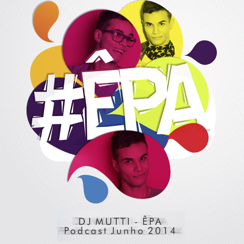 DJ Mutti - #ÊPA (Podcast - Julho  2k14)