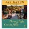 Download These High Green Hills by Jan Karon, read by John McDonough Mp3