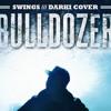 [DARKI] Swings (스윙스) - Bulldozer (불도저) COVER