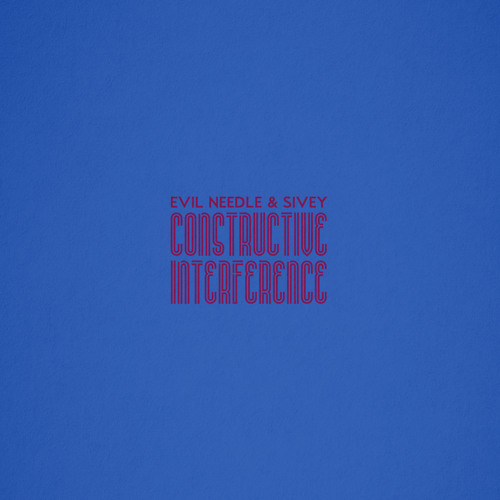 """Evil Needle & Sivey - """"Constructive Interference"""""""