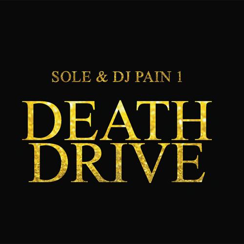 "Sole & Dj Pain 1 ""Death Drive"""