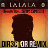 Naughty Boy - La La La Ft. Sam Smith (Dubstep Remix)