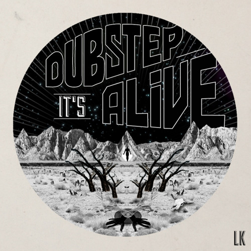 LK - Dubstep It's Alive Mixtape