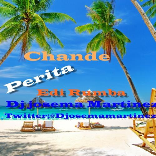 Chande -Perita (Dj Josema Martinez Edit Rumba 2014)