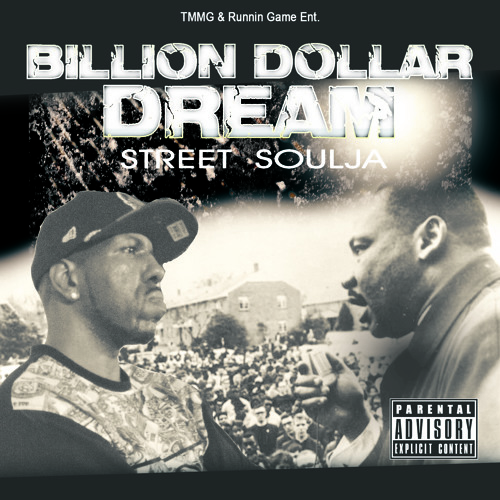 TMMG & R.G.E Presents Billion Dollar Dream  -Street Soulja-