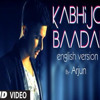 I'll Be Waiting (Kabhi Jo Baadal barse) Arjun With lyrics
