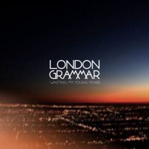 London Grammar - Wasting My Young Years (The Aston Shuffle Remix)