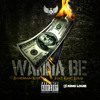 Bandman Kevo feat. King Louie - Wanna Be