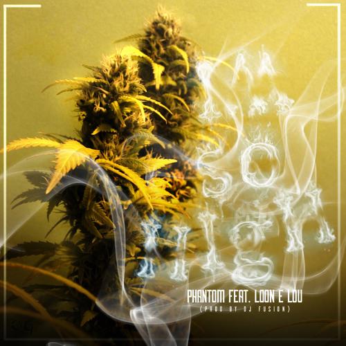Phantom Ft. Loon E Lou-I'm So High (Prod. by Dj Fusion)