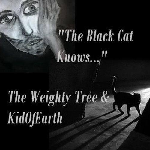 The Black Cat Knows - KidOfEarth & The Weighty Tree