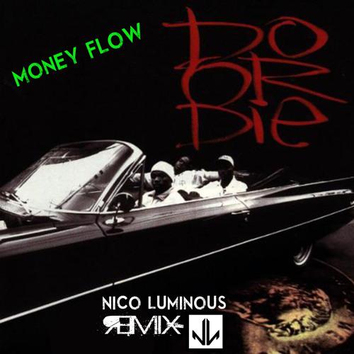 Money Flow - Do or Die (Nico Luminous Remix)