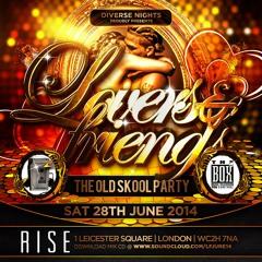 LOVERS & FRIENDS | Old Skool Party | Sat 28th June @ Rise Nightclub | 07939296977