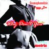 Gramophonedzie feat. Peggy Lee - Why Don't You (Motriz Bootleg)