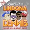 Mc Guime Mc Bola e Mc Nego Blue - Lindona (Dennis DJ) Lançamento 2014