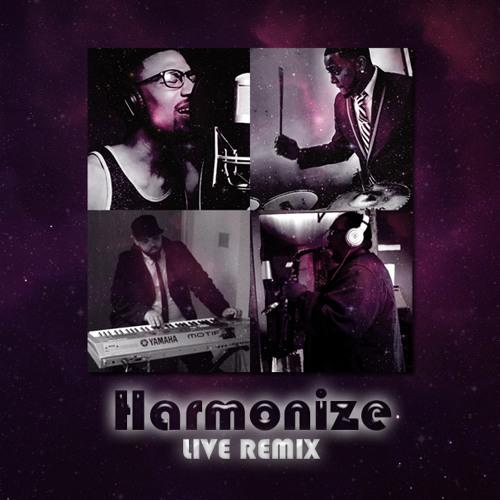 Harmonize (Live Remix)