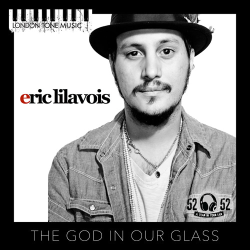 Eric Lilavois - God In Our Glass