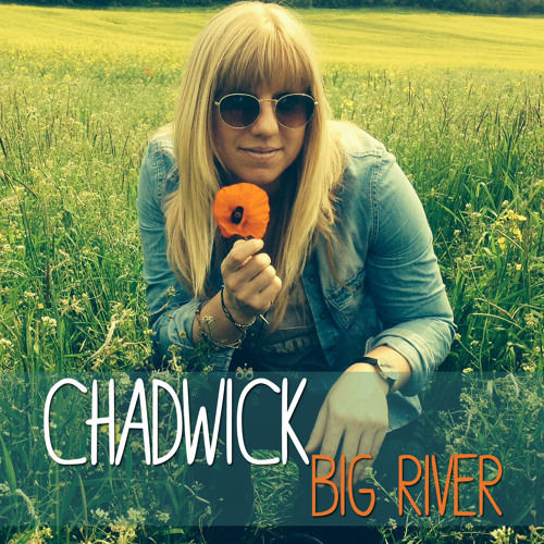 """Chadwick and her incredible song """"Big River"""""""