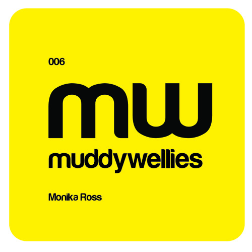muddywelllies podcasts present: Monika Ross 006