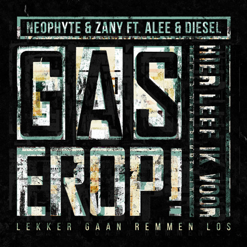 Neophyte & Zany With Alee & Diesel - Gas Erop!