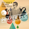 Lilly Wood & The Prick and Robin Schulz - Prayer In C (Robin Schulz Radio Edit) OUT NOW!!!