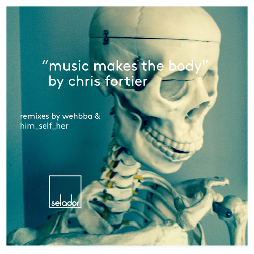 Chris Fortier - Music Makes The Body ( Dub )