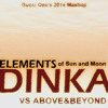 Dinka vs. Above&Beyond - Elements of Sun and Moon (Gucci One's 2014 Mashup Presentation)