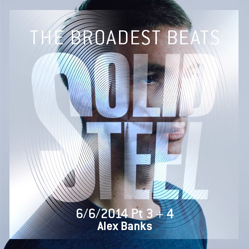 Solid Steel Radio Show 6/6/2014 Part 3 + 4 - Alex Banks