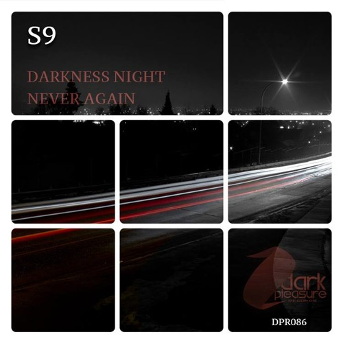 S9 - Darkness Night (Original Mix) Demo