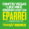 Dimitri Vegas & Like Mike vs Diplo & Fatboy Slim - Eparrei (W&W Remix) OUT NOW