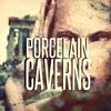 Porcelain Caverns Prod By. P3
