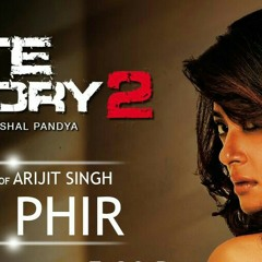 Arijit Singh New - Aaj Phir Tum Pe - (Pyar Aya Hai) - Hate Story 2