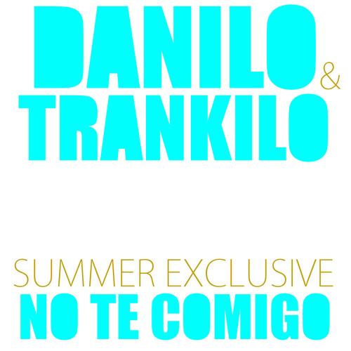 DANILO & TRANKILO - NO TE COMIGO