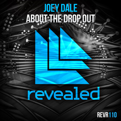 Joey Dale - About The Drop Out [Out Now on Revealed Recordings]