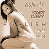 *** FREE TRACK DOWNLOAD *** Stuart Ojelay Vs. Ashanti - Foolish