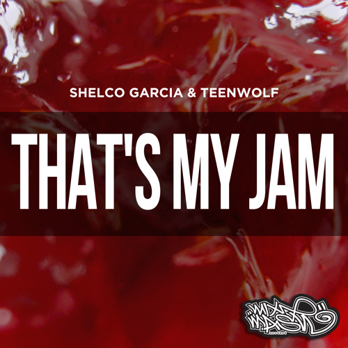 Shelco Garcia & TEENWOLF - That's My Jam