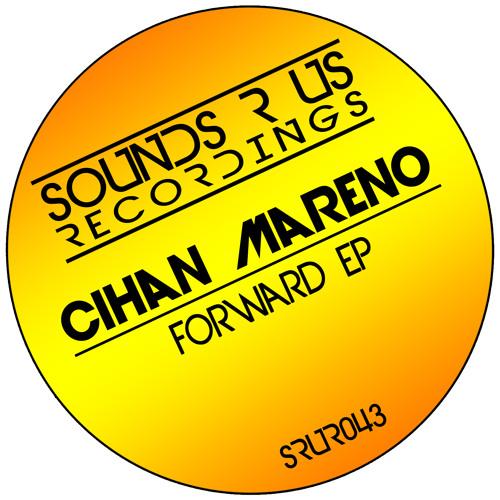 Cihan Mareno - Forward (Sounds R Us Recordings)