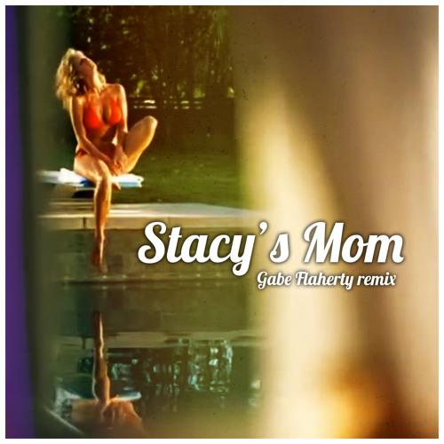 Stacy's Mom (Gabe Flaherty Remix)