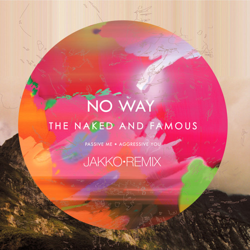 The Naked And Famous - No Way (Jakko Remix)