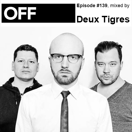 Podcast Episode #139, mixed by Deux Tigres