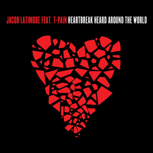 "Jacob Latimore - ""Heartbreak Heard Around The World"" Featuring T-Pain"
