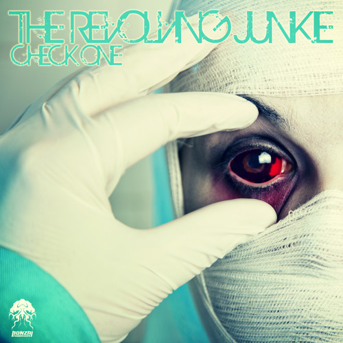 The Revolving Junkie - Check One (Bonzai Progressive)