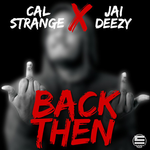 Cal Strange & Jai Deezy - Back Then
