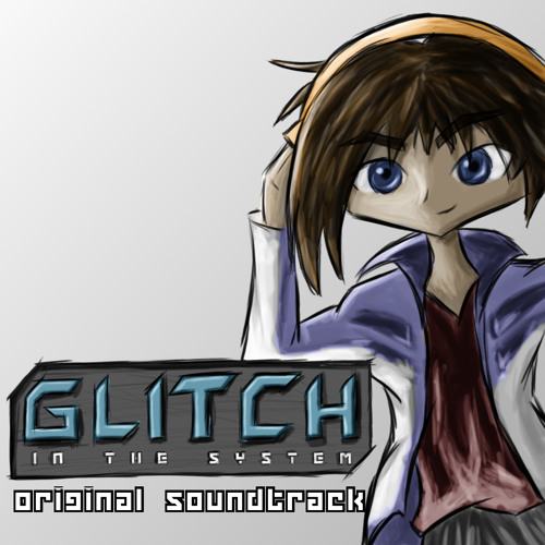 Glitch in the System [Official Soundtrack]