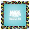 MAGIC SYSTEM IN THE AIR