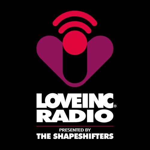 Love Inc Radio presented by The Shapeshifters
