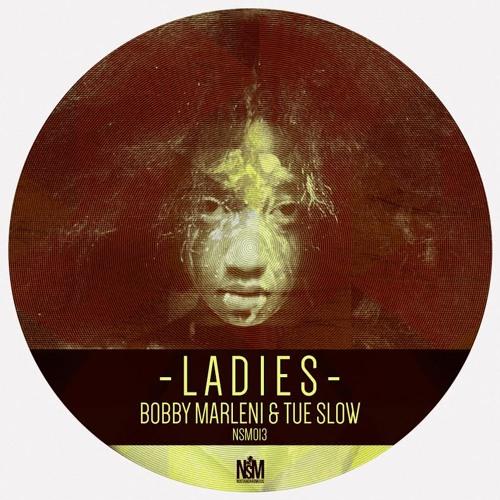 Just Ladies (Original Mix feat. Tue Slow)